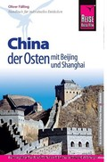 Reise Know-How China, der Osten mit Beijing und Shanghai