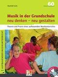 Musik in der Grundschule neu denken - neu gestalten, m. Audio-CD