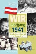 Wir vom Jahrgang 1941 - Kindheit und Jugend in Österreich