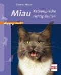 Miau - Katzensprache richtig deuten