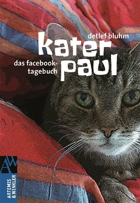 Kater Paul; Das Facebook-Tagebuch; Artemis & Winkler Sachbuch; Deutsch