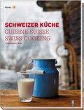 Schweizer Küche; Cuisine Suisse; Swiss Cooking