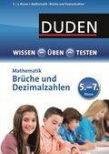 Duden Wissen - Üben - Testen,  Mathematik, Brüche und Dezimalzahlen 5.- 7. Klasse