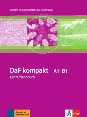 DaF kompakt: Lehrerhandbuch A1 - B1