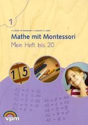 Mathe mit Montessori: 1. Schuljahr, Mein Heft bis 20