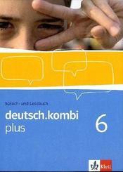 deutsch.kombi Plus: 10. Klasse, Schülerbuch; 6