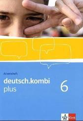 deutsch.kombi Plus: 10. Klasse, Arbeitsheft; Bd.6