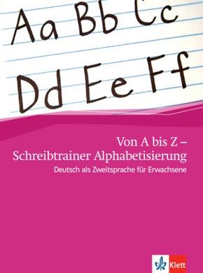 Von A bis Z - Alphabetisierungskurs für Erwachsene: Schreibtrainer Alphabetisierung A1
