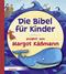 Die Bibel für Kinder erzählt von Margot Käßmann