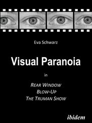 Visual Paranoia in Rear Window, Blow-Up and The Truman Show