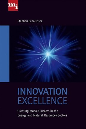 Innovation Excellence: Creating Market Success in the Energy and Natural Resources Sectors