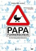 Richtig Vater werden: Papa-Führerschein für die Baby-Inbetriebnahme, 1 DVD