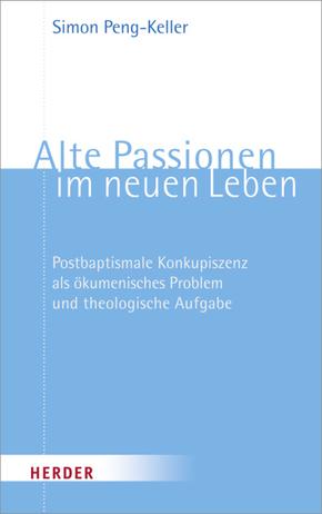 Alte Passionen im neuen Leben
