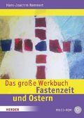 Das große Werkbuch Fastenzeit und Ostern, m. CD-ROM