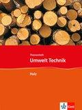 Umwelt: Technik, Neubearbeitung: Themenheft Holz, 7.-10. Schuljahr