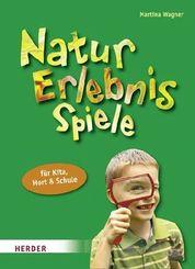 Natur-Erlebnis-Spiele für Kita, Hort und Schule
