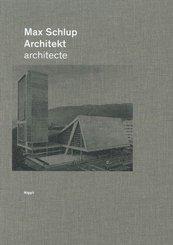 Max Schlup. Architekt - architecte
