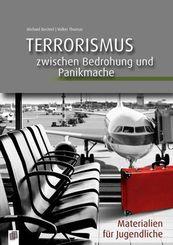 Terrorismus - zwischen Bedrohung und Panikmache