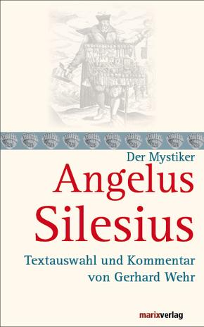 Angelus Silesius, der Mystiker