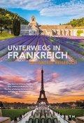KUNTH Bildband Unterwegs in Frankreich