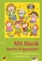 Mit Musik durchs Krippenjahr!, m. 1 Audio-CD