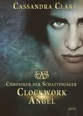 Chroniken der Schattenjäger, Clockwork Angel
