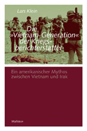 Die »Vietnam-Generation« der Kriegsberichterstatter