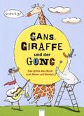 Gans, Giraffe und der Gong - Das große Abc-Buch zum Malen und Basteln
