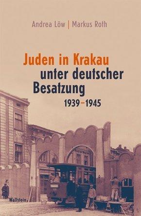 Juden in Krakau unter deutscher Besatzung 1939-1945