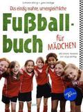 Das einzig wahre, unvergleichliche Fußballbuch für Mädchen