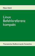 Linux Befehlsreferenz kompakt