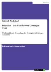 Penicillin - Das Wunder von Göttingen 1949