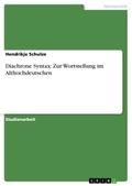 Diachrone Syntax: Zur Wortstellung im Althochdeutschen