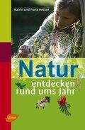 Natur entdecken rund ums Jahr