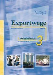 Exportwege neu: Exportwege neu 3 - Arbeitsbuch