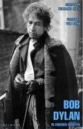 Bob Dylan - In eigenen Worten