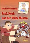 Paul, Noah und der Wilde Westen