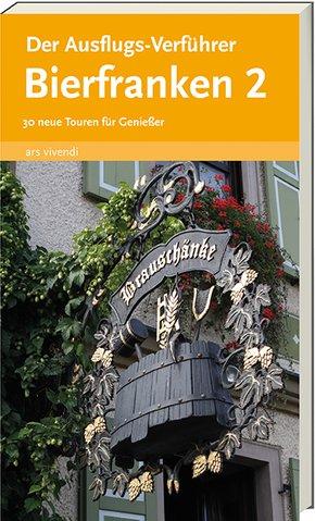 Der Ausflugs-Verführer - Bierfranken - Bd.2