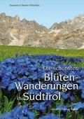 Die schönsten Blütenwanderungen in Südtirol