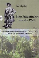 Eine Frauenfahrt um die Welt - Bd.1
