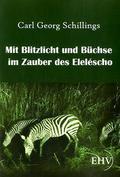 Mit Blitzlicht und Büchse im Zauber des Eleléscho