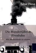 Die Hundertjährige Eisenbahn