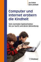 Computer und Internet erobern die Kindheit .Vom normalen Spielverhalten bis zur Sucht und deren Behandlung