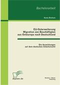 EU-Osterweiterung: Migration von Beschäftigten aus Osteuropa nach Deutschland