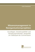 Wissensmanagement in Reorganisationsprojekten