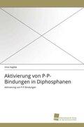 Aktivierung von P-P-Bindungen in Diphosphanen