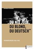 """""""Du nix Jude, du blond, du deutsch"""""""