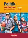 Politik entdecken - Politik und Wirtschaft, Ausgabe Hessen: Band 2: 9./10. Schuljahr - Schülerbuch, m. 1 Buch, m. 1 Online-Zugang