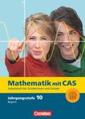 Fokus Mathematik, Gymnasium Bayern: 10. Jahrgangsstufe, Mathematik mit CAS