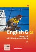 English G 21, Ausgabe B: 10. Schuljahr, Workbook mit Prüfungsvorbereitung; Bd.6